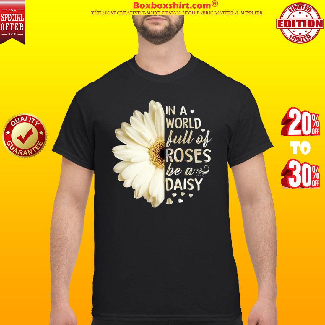In a world full of roses be a daisy classic shirt