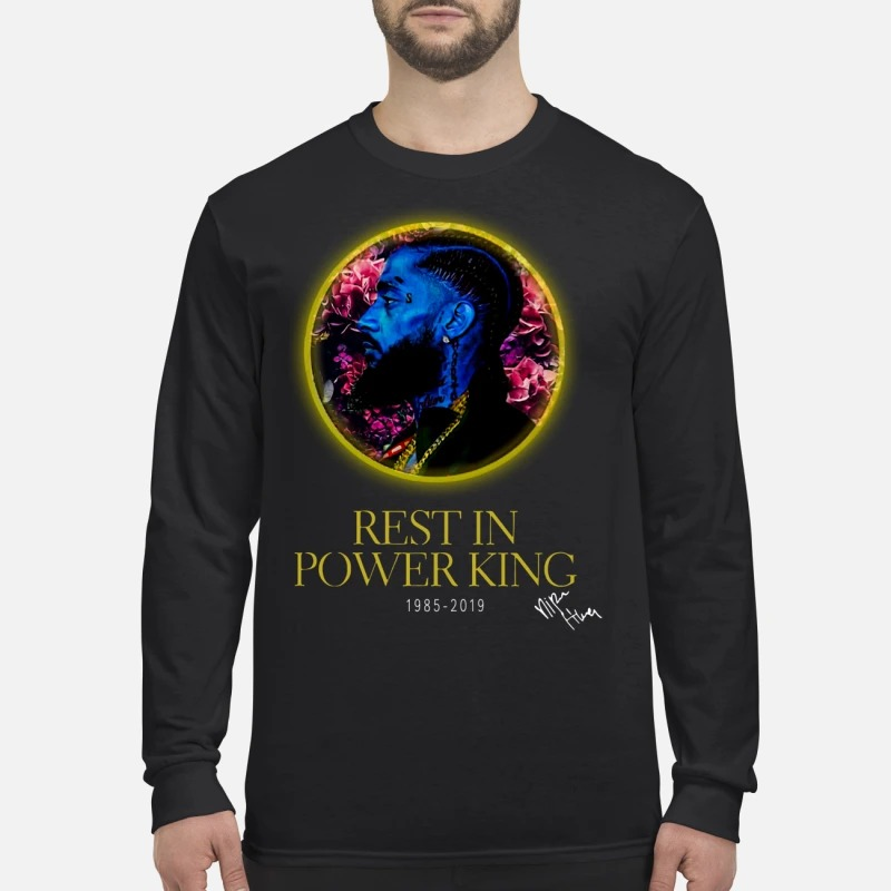 Nipsey Hussle Rest in power king 1985 2019 men's long sleeved shirt