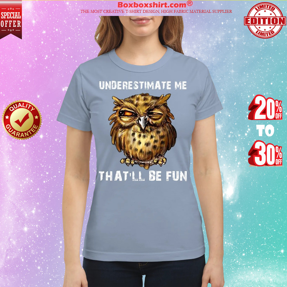 Owl underestimate me that will be fun classic shirt