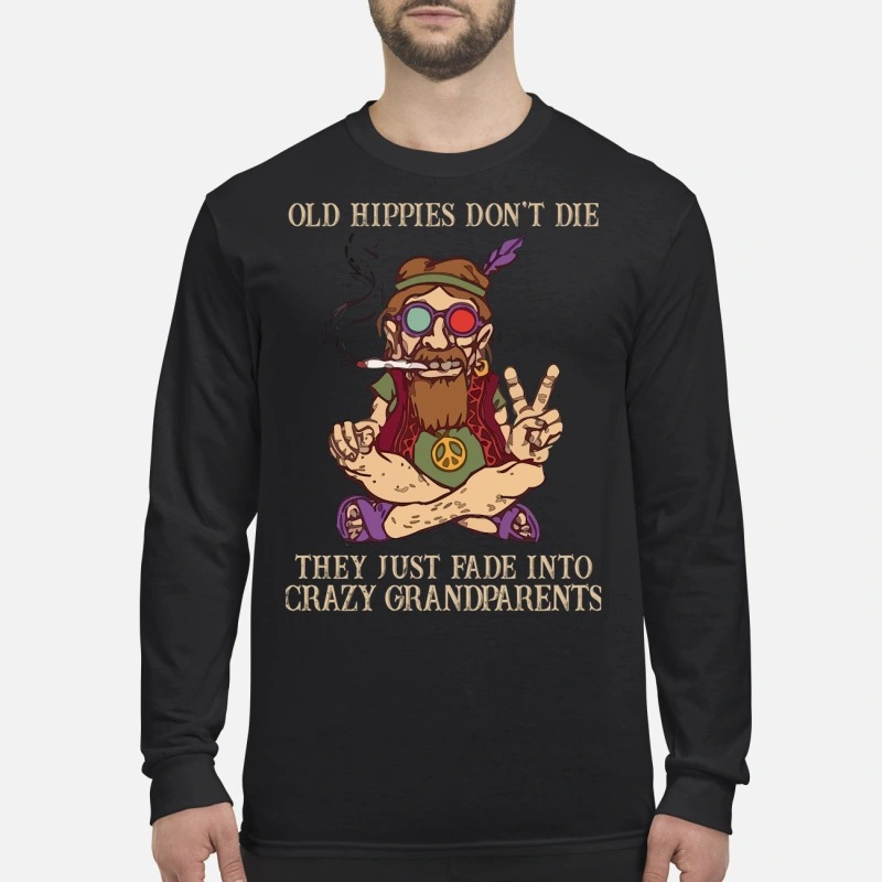 Peace baba old hippíe don't die they just fade into crazy grandparents men's long sleeved shirt