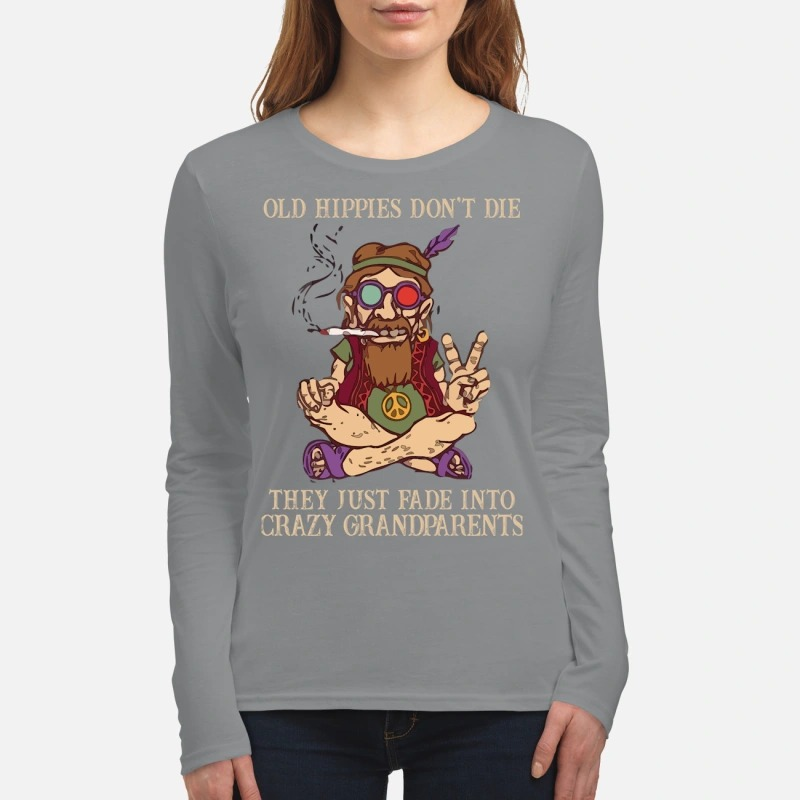 Peace baba old hippíe don't die they just fade into crazy grandparents women's long sleeved shirt