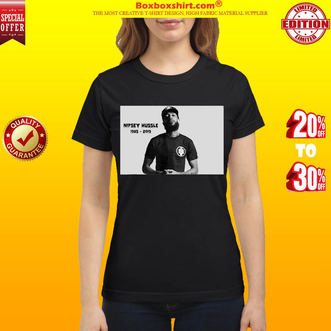 RIP Nipsey Hussle 1985 2019 classic shirt