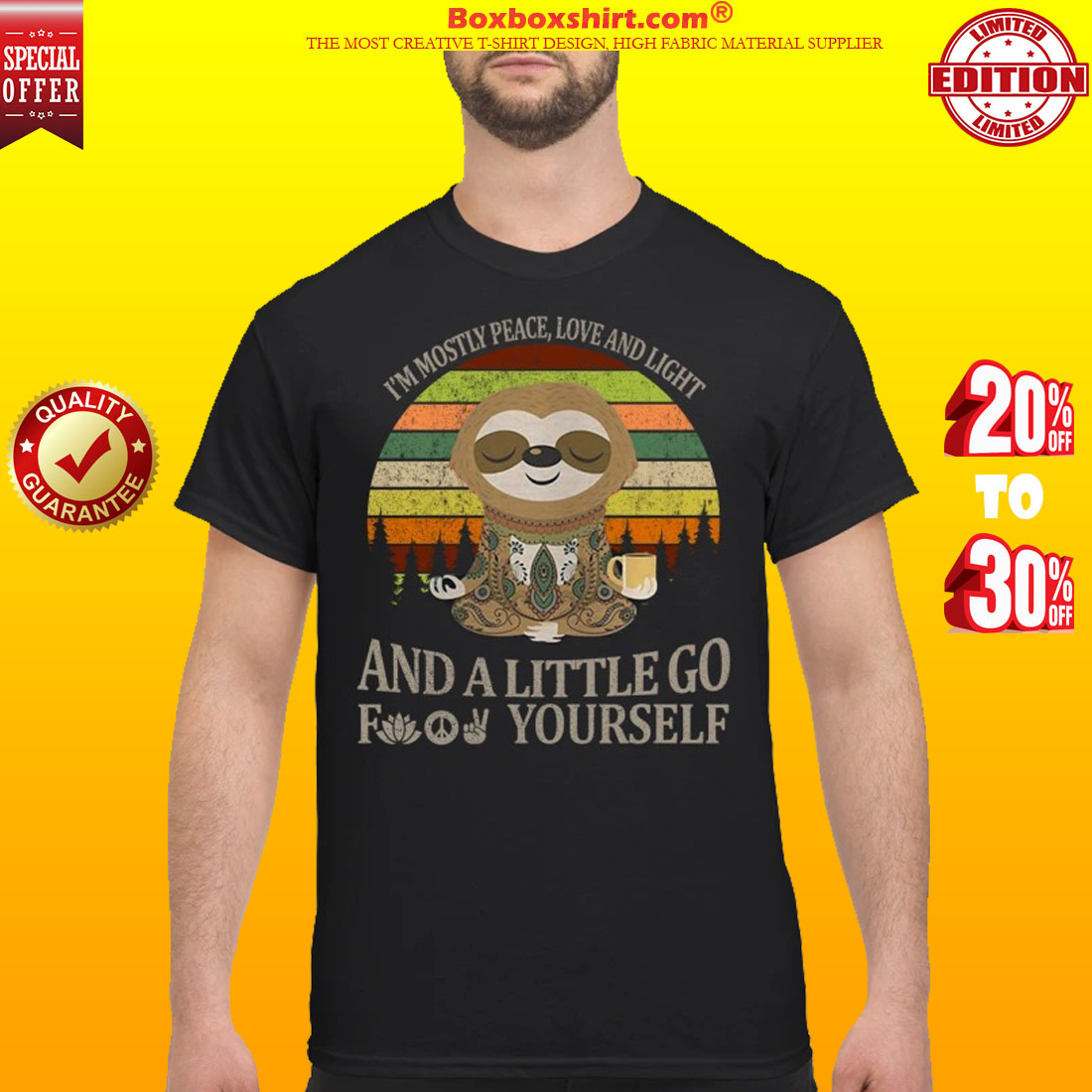 Sloth I'm mostly peace love and light and a little go fuck yourself classic shirt