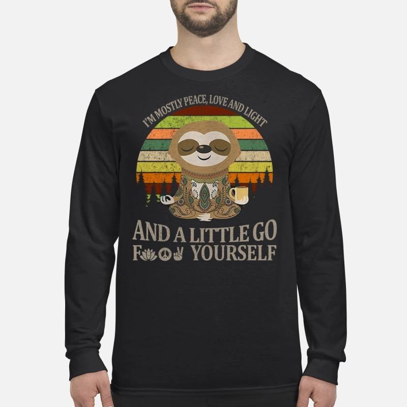 Sloth I'm mostly peace love and light and a little go fuck yourself men's long sleeved shirt