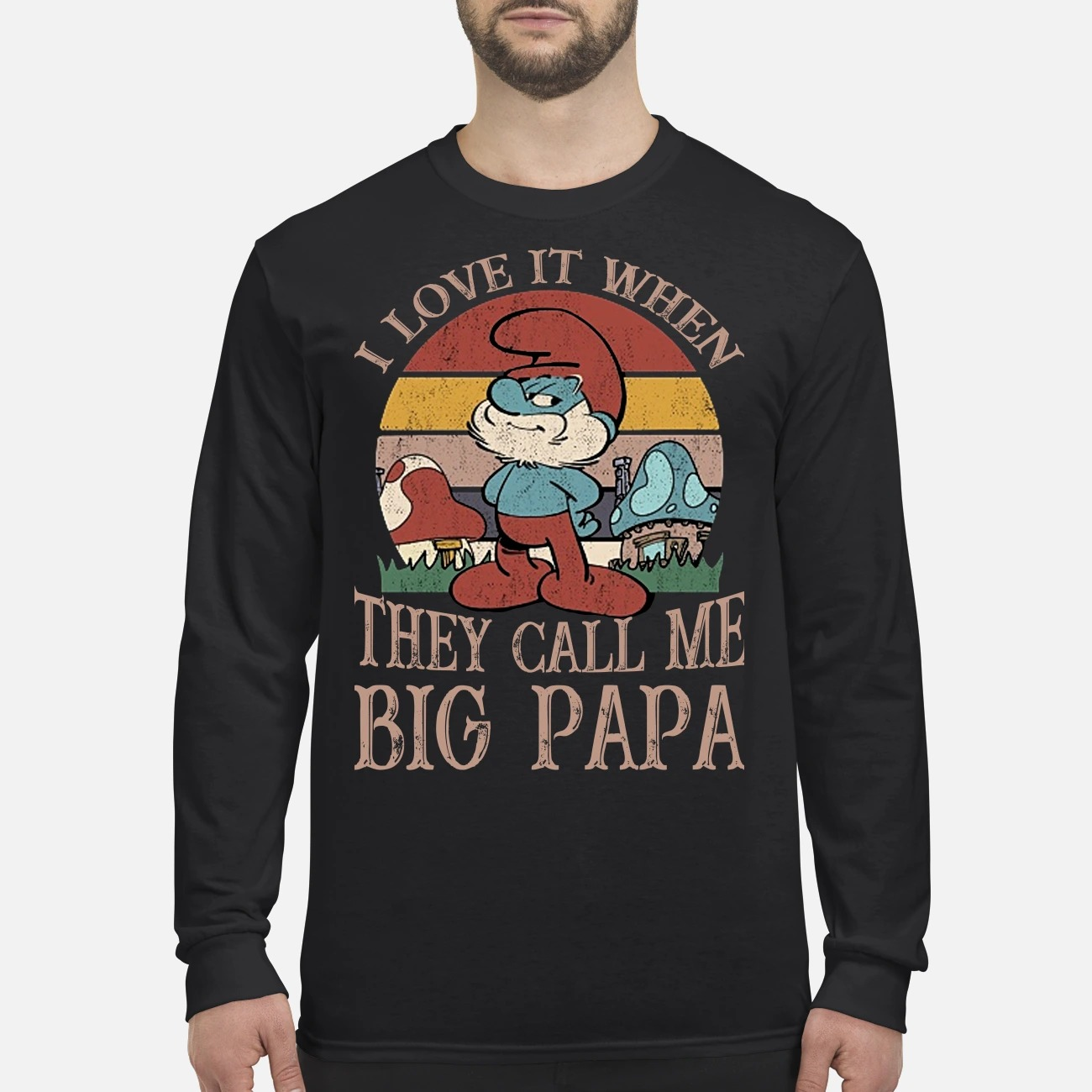 Smurf I love it when they call me big papa men's long sleeved shirt