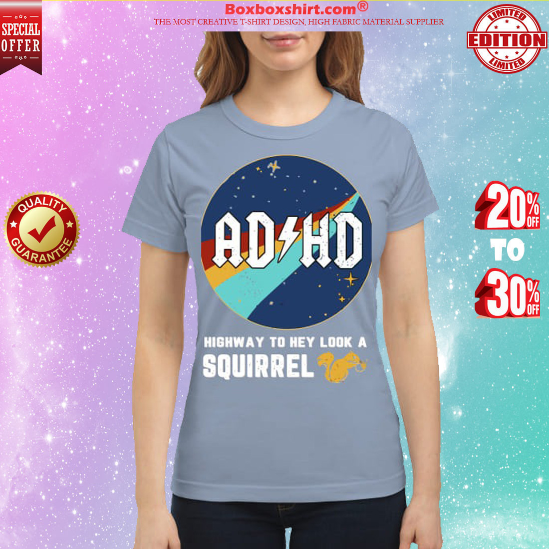 ADHD highway to hey look a squirrel classic shirt
