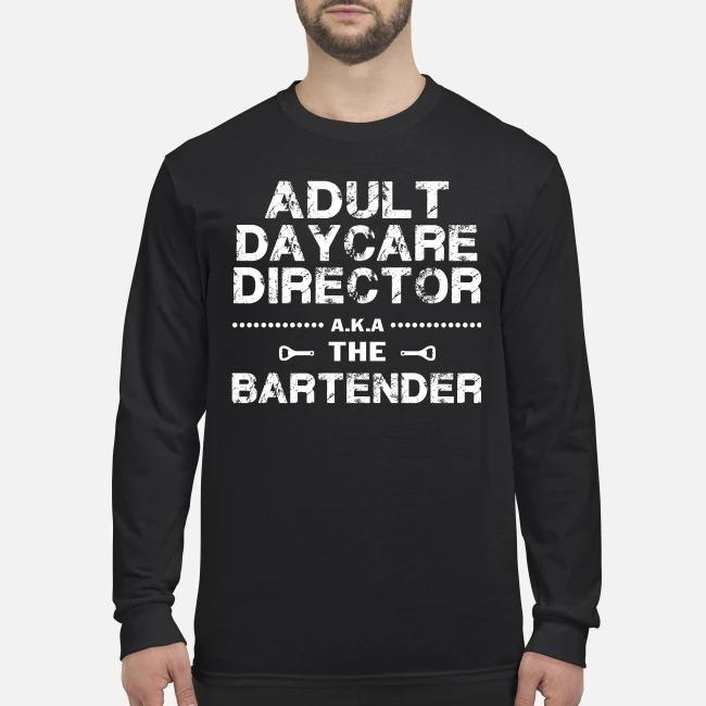 Adult daycare director the bartender men's long sleeved shirt