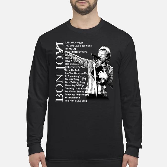 Bon Jovi Living on a prayer You give love a bad name men's long sleeved shirt
