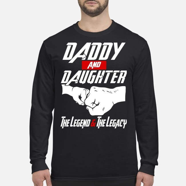 Daddy and daughter the legend and the legacy men's long sleeved shirt