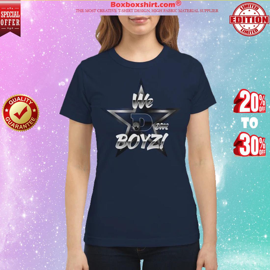 Dallas Cowboys we dem boyz classic shirt