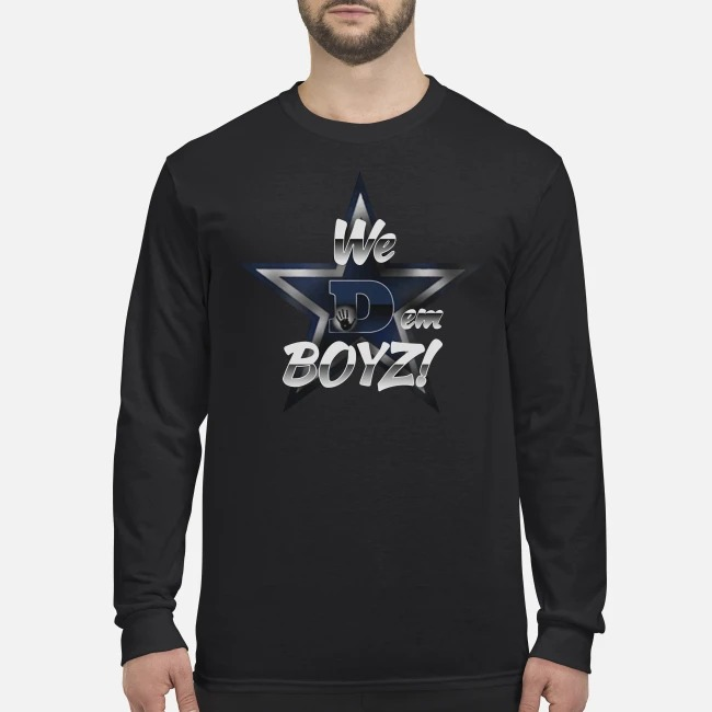 Dallas Cowboys we dem boyz men's long sleeved shirt