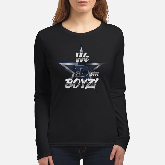 Dallas Cowboys we dem boyz women's long sleeved shirt