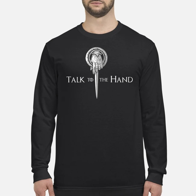 Game of Thrones talk to the hand men's long sleeved shirt