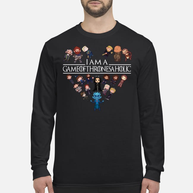 I am a game of Thrones aholic men's long sleeved shirt
