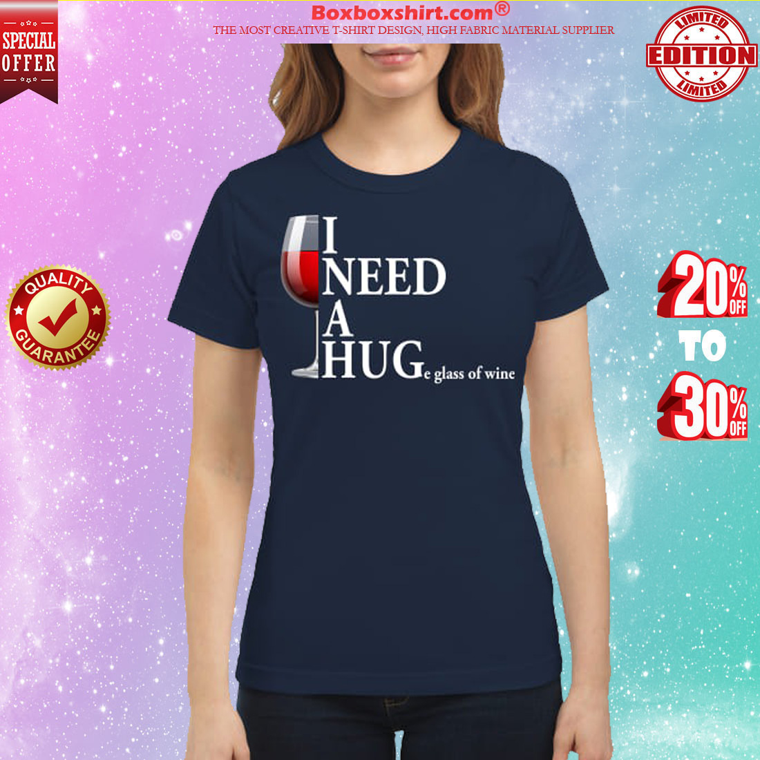 I need a huge glass of wine classic shirt