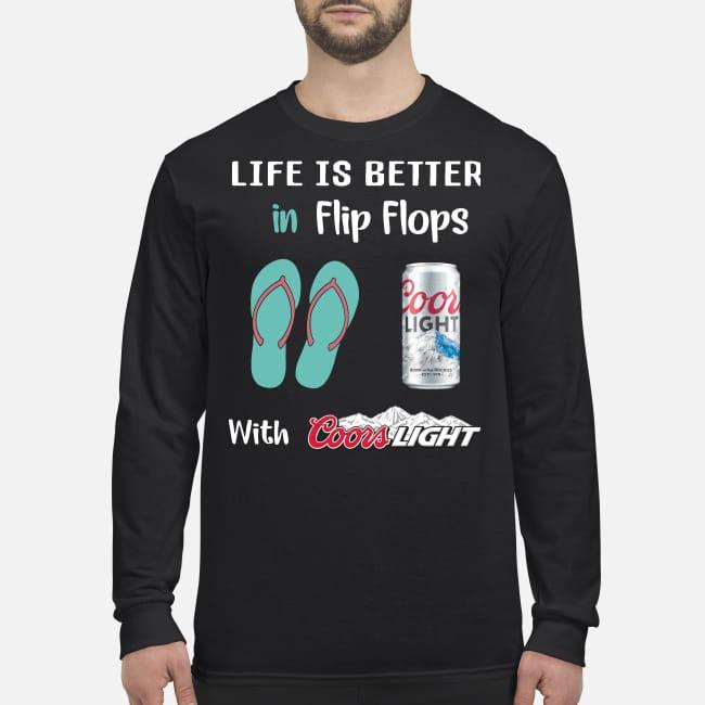 Life is better in flip flops with Coors light men's long sleeved shirt