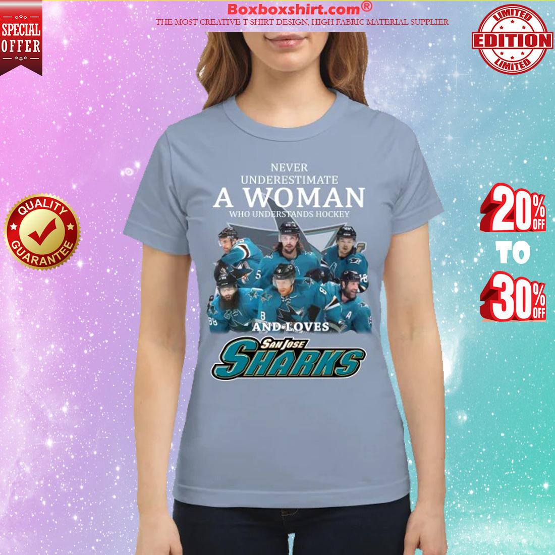 timeless design ff42b 1d5f9 Never underestimate a woman who understands hockey and loves San Jose  sharks shirt