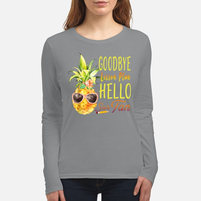 Pineapple goodbye lesson plan hello sun tan women's long sleeved shirt