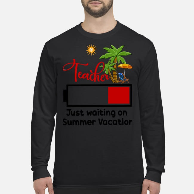 Teacher just waiting on summer vacation men's long sleeved shirt