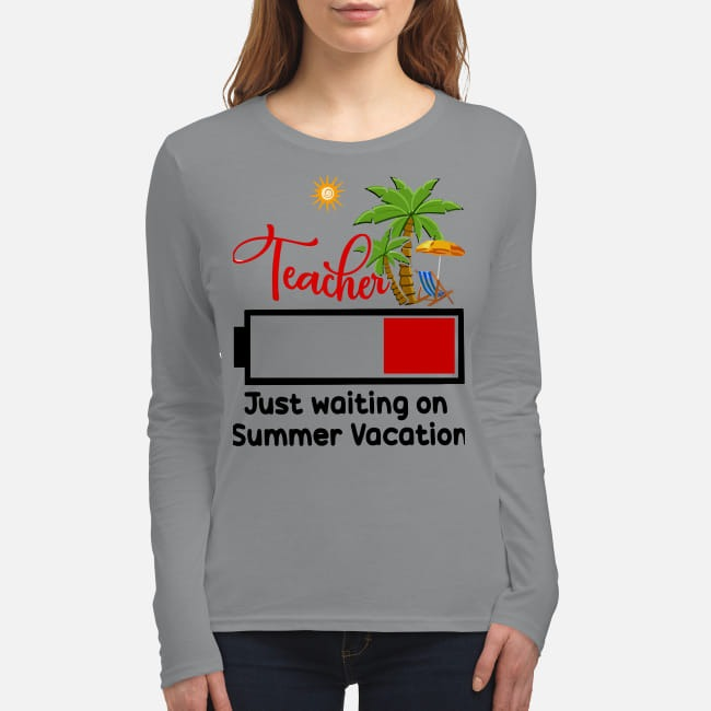 Teacher just waiting on summer vacation women's long sleeved shirt