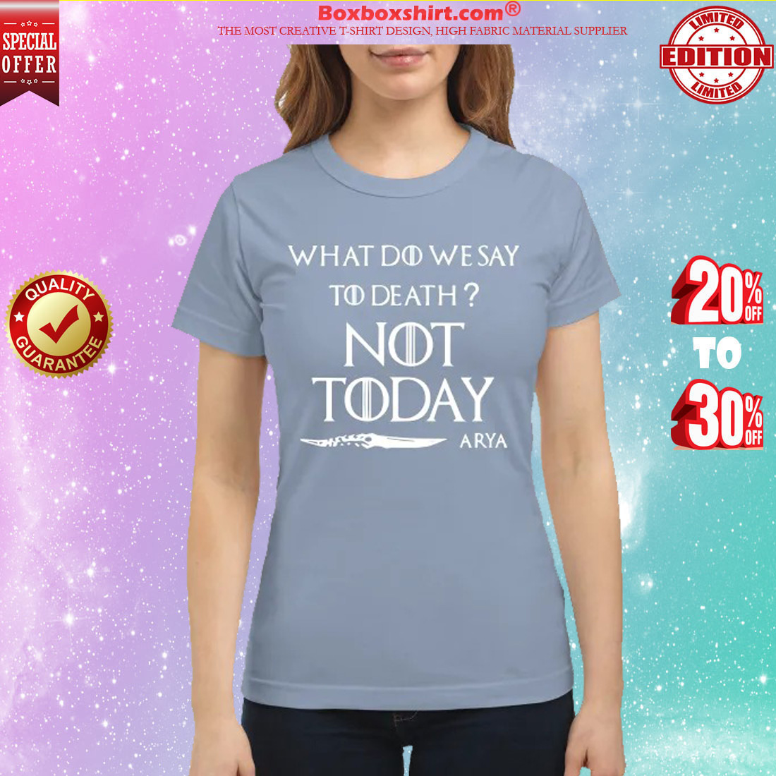 What do we say to death not day Arya shirt