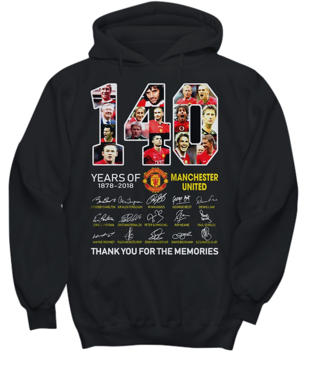 140 years of Manchester United thank you for memories shirt and hoodie