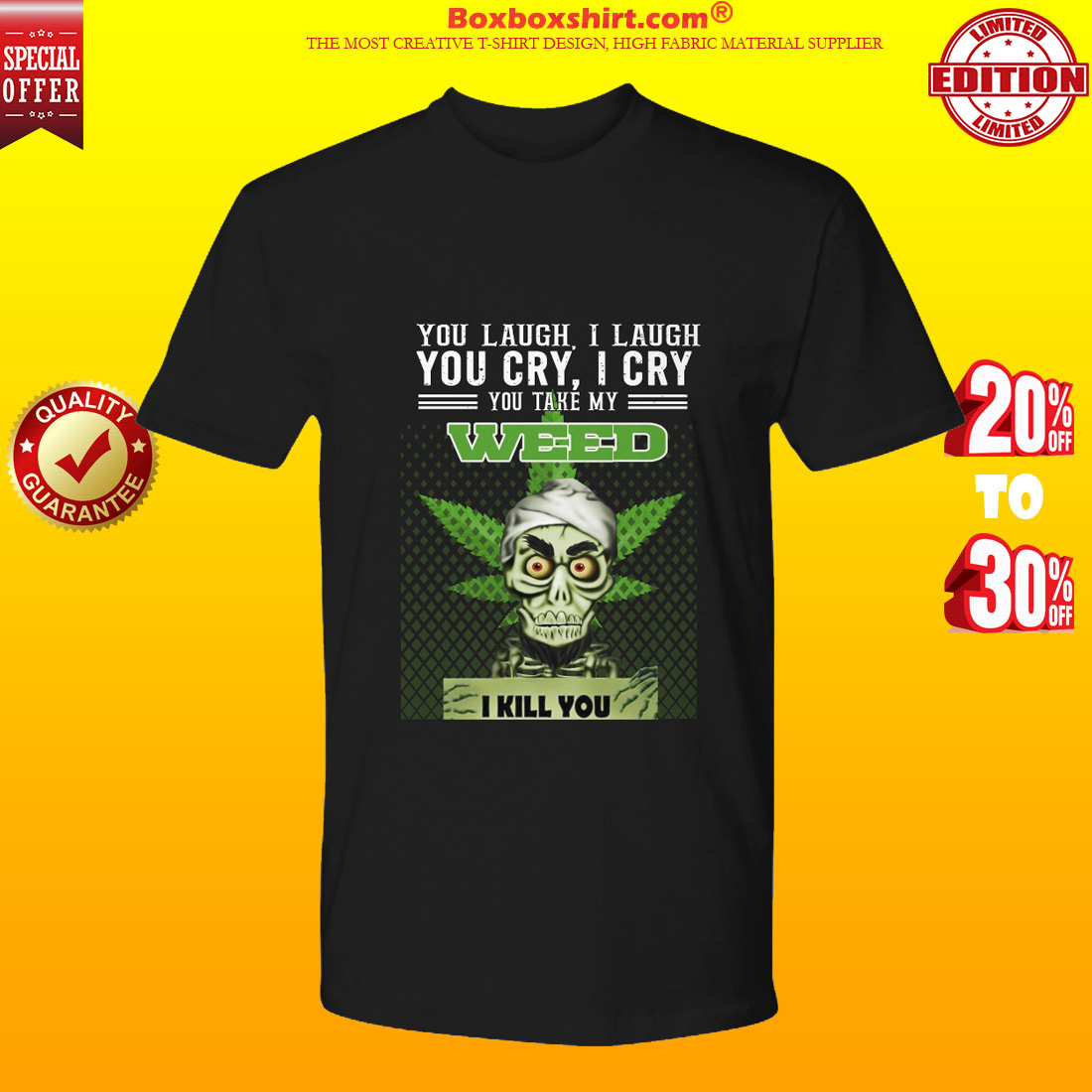 Achmed You laugh I laugh you cry I cry you take my weed premium tee shirt