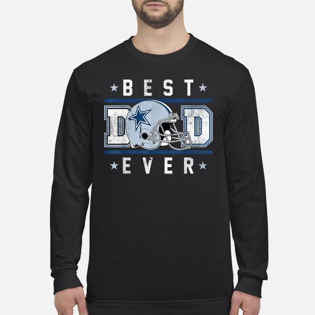 Best Dad Ever Football Dallas Cowboys men's long sleeved shirt