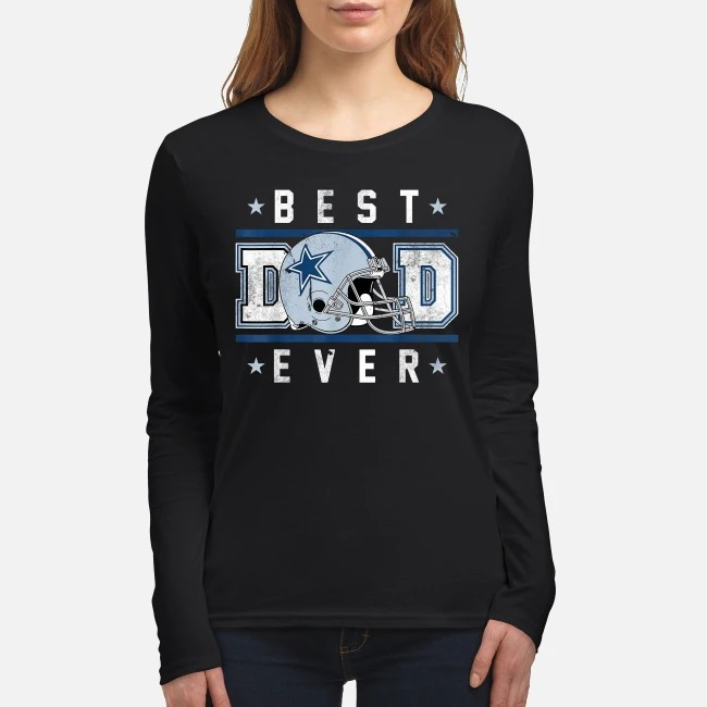 Best Dad Ever Football Dallas Cowboys women's long sleeved shirt