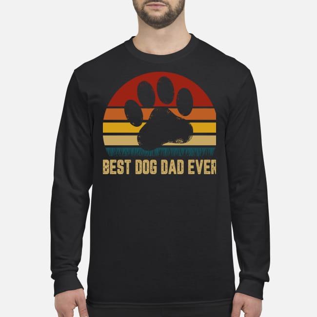 Best dog dad ever men's long sleeved shirt