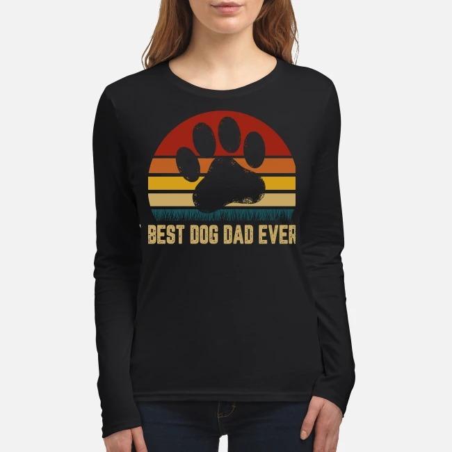 Best dog dad ever women's long sleeved shirt