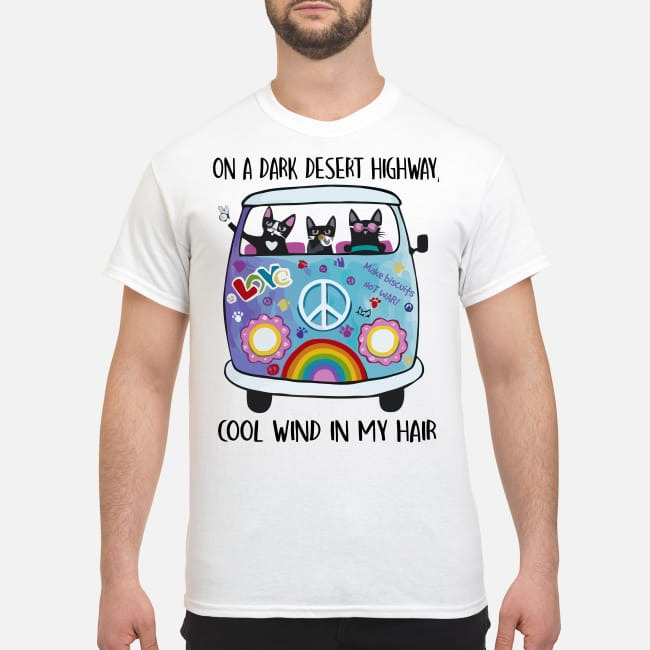 Cat on the dark desert highway cool wind in my hair classic shirt