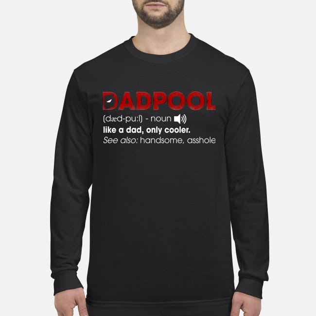 Dadpool like a dad only cooler men's long sleeved shirt