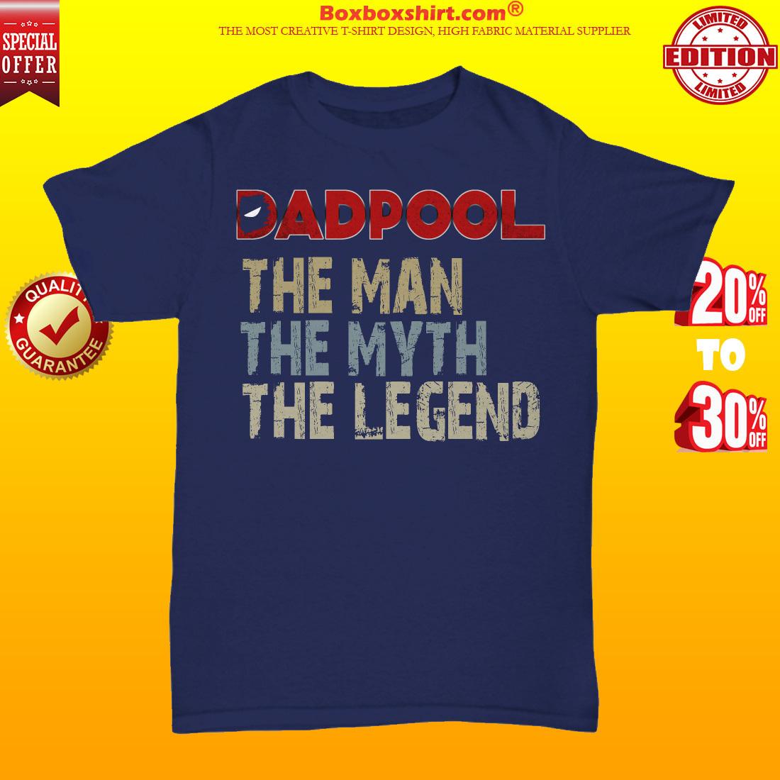 Dadpool the man the myth the legend unisex tee shirt