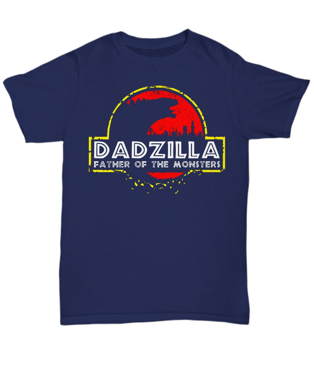 Dadzilla father of the monsters unisex tee shirt