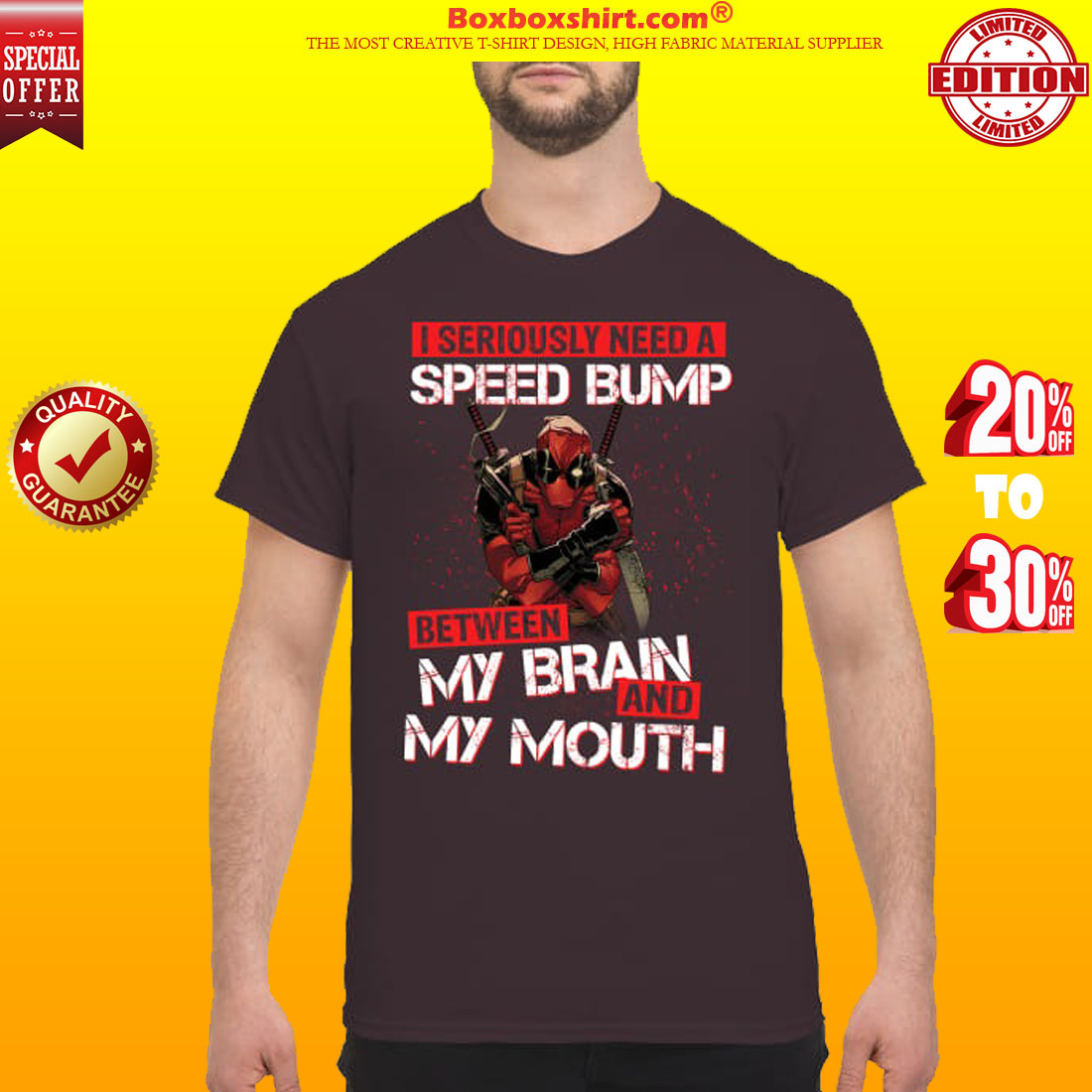 Deadpool I need a speed bump between my brain and my mouth classic shirt