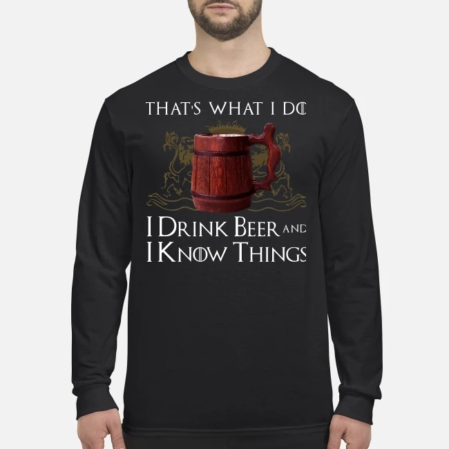 Game of Thrones that what I do I drink bee and I know things men's long sleeved shirt