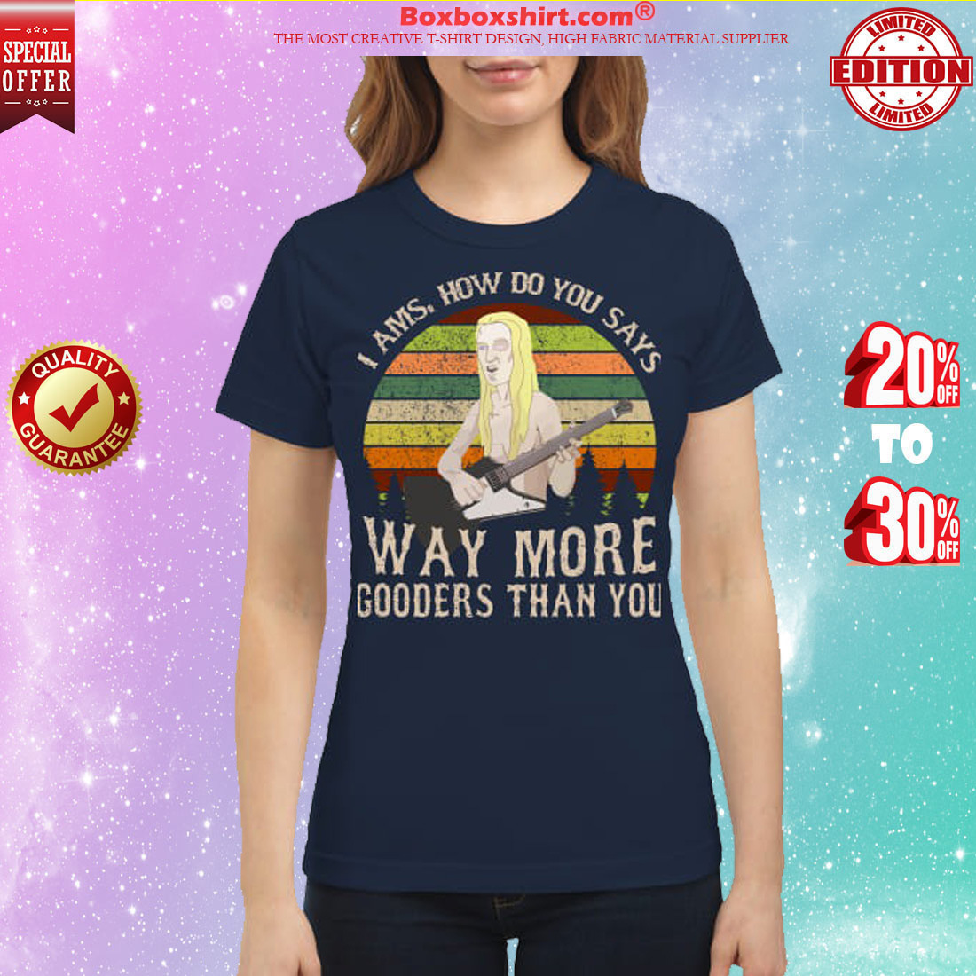 I ams how do you says way more gooders than you classic shirt
