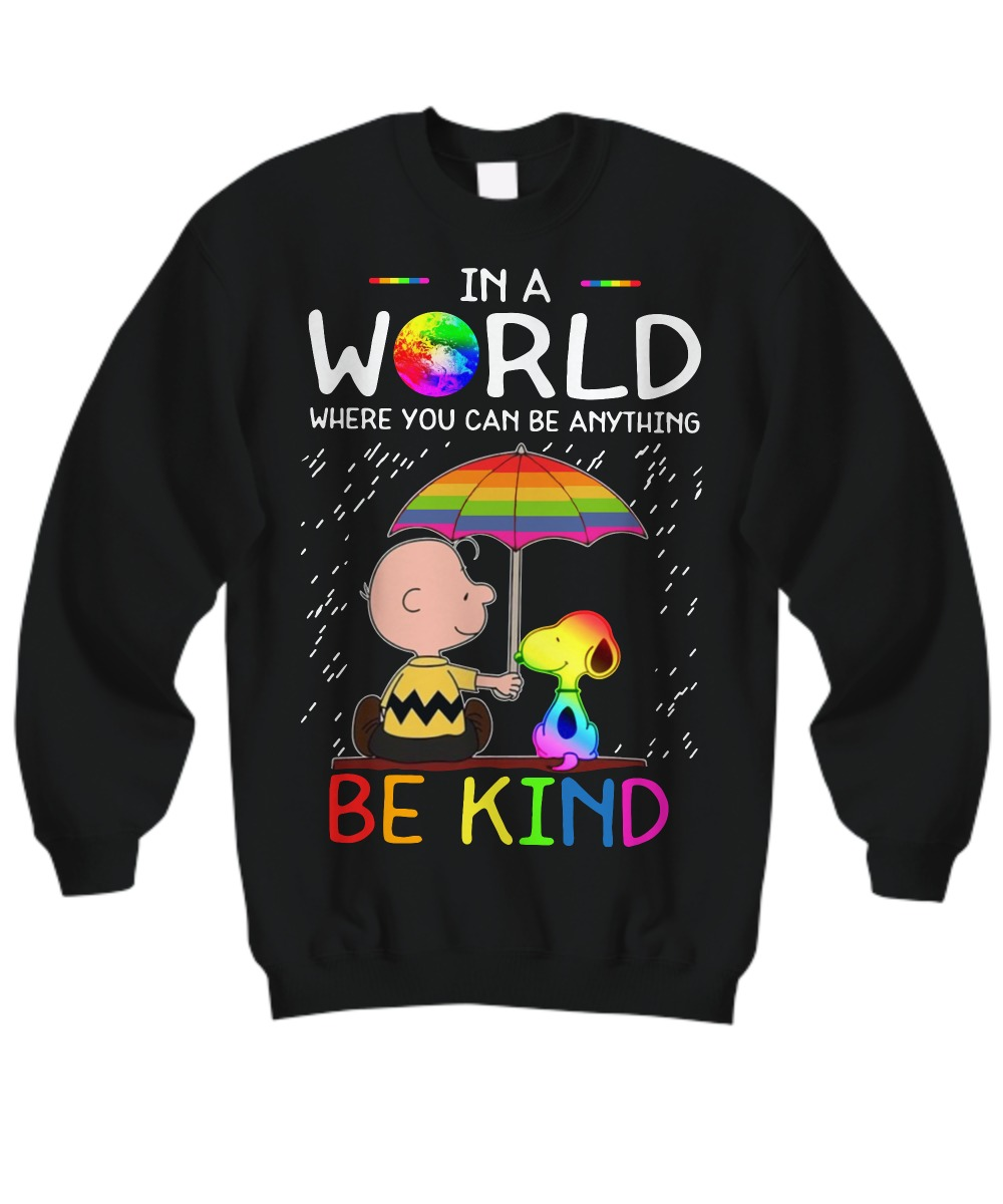 LGBT Snoopy and Charlie in a world where you can be anything be kind sweatshirt
