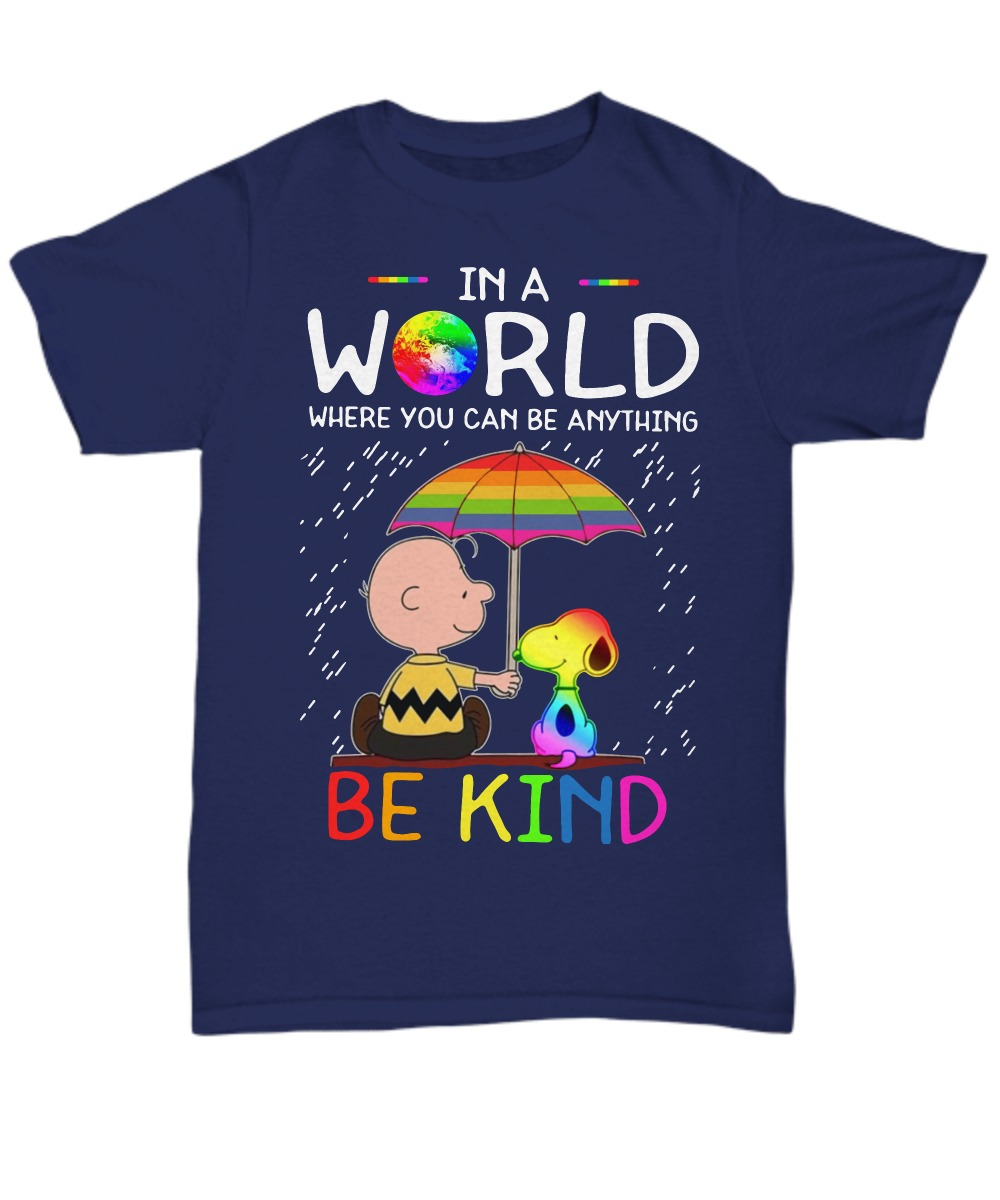LGBT Snoopy and Charlie in a world where you can be anything be kind unisex tee shirt