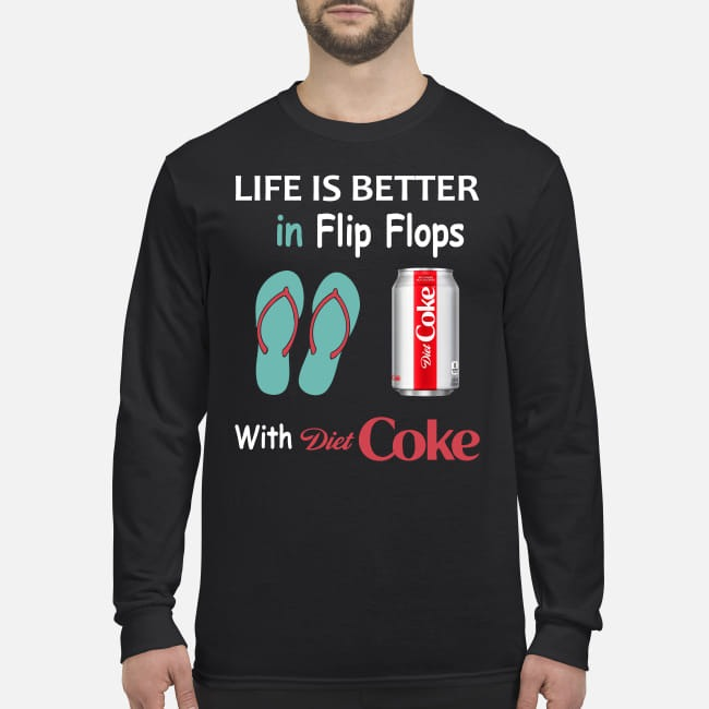 Life is better in flip flops with Diet Coke men's long sleeved shirt