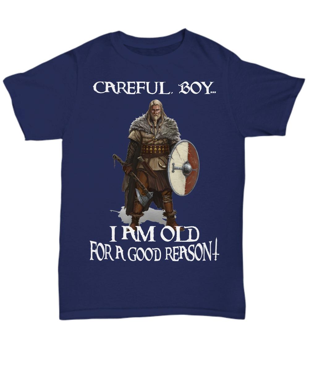 Old man club careful boy I am old for a good reason unisex tee shirt