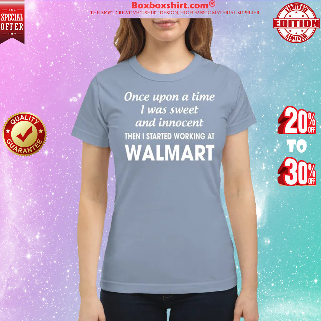 Once upon a time I was sweet and innocent then I started working Walmart classic shirt