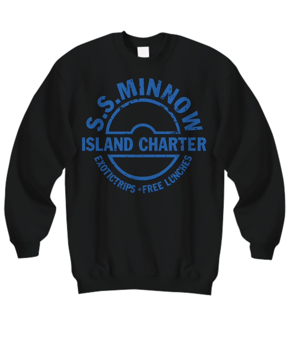 SS minnow island charter exotictrips and free lunches sweatshirt