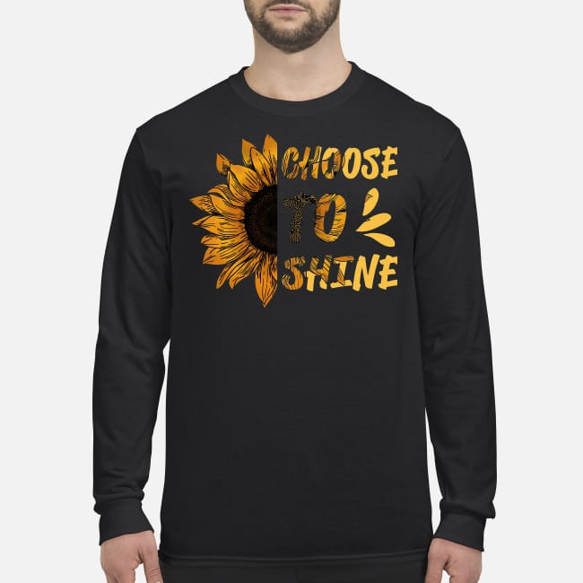 Sunflower choose to shine men's long sleeved shirt