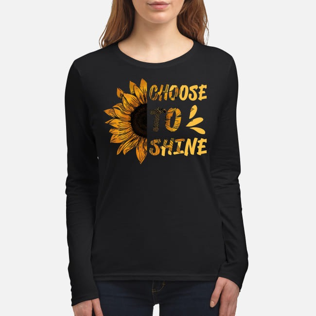 Sunflower choose to shine women's long sleeved shirt