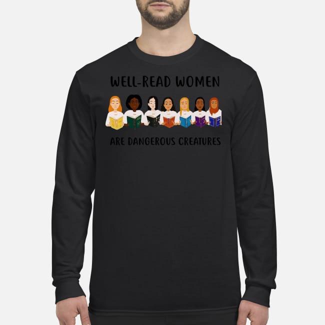 Well read women are dangerous creatures men's long sleeved shirt