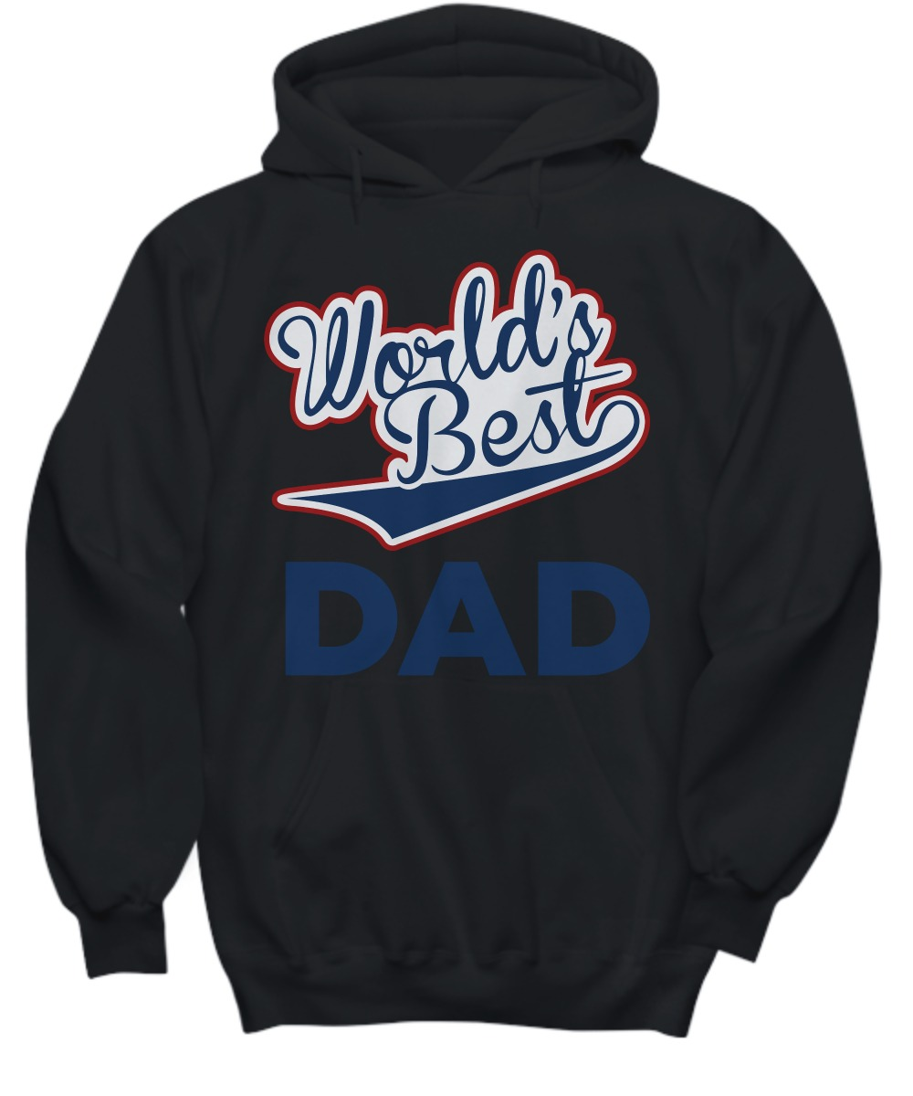 World's best dad shirt and hoodie