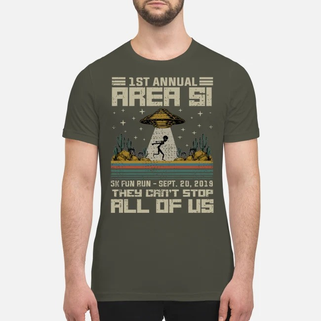 1 st annual area 51 5k fun run they can't stop all of us premium men 's shirt