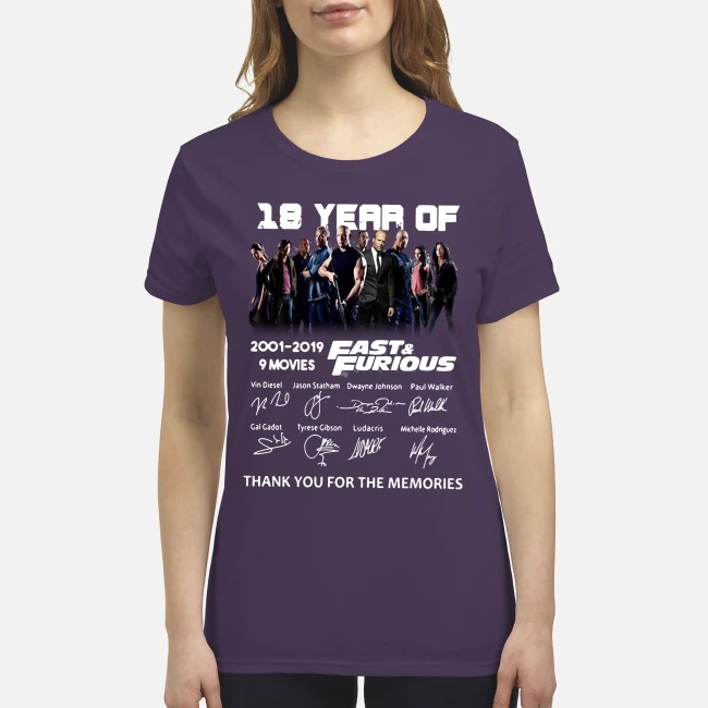 18 year of fast and furious 2001 2019 thank you for the memories premium wpmen's shirt